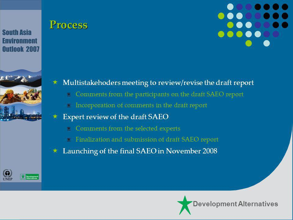 Development Alternatives Project Design DA - SFP Stakeholders Focal Points Fill gaps/ design/ upgrade Capacity building on IEA Reporting Process SAEO Report Inception Workshop/Consultations