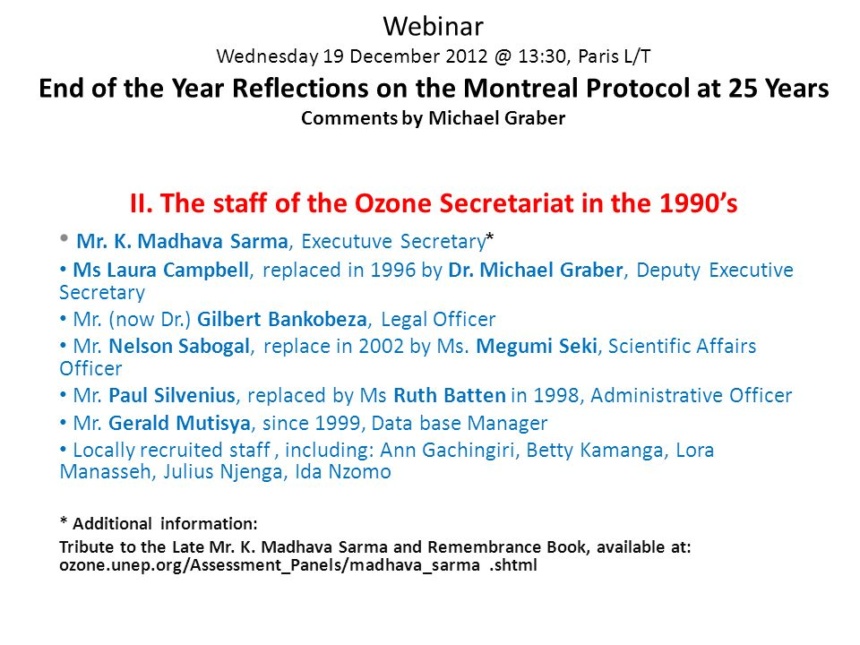 Webinar Wednesday 19 December 2012 @ 13:30, Paris L/T End of the Year Reflections on the Montreal Protocol at 25 Years Comments by Michael Graber II.