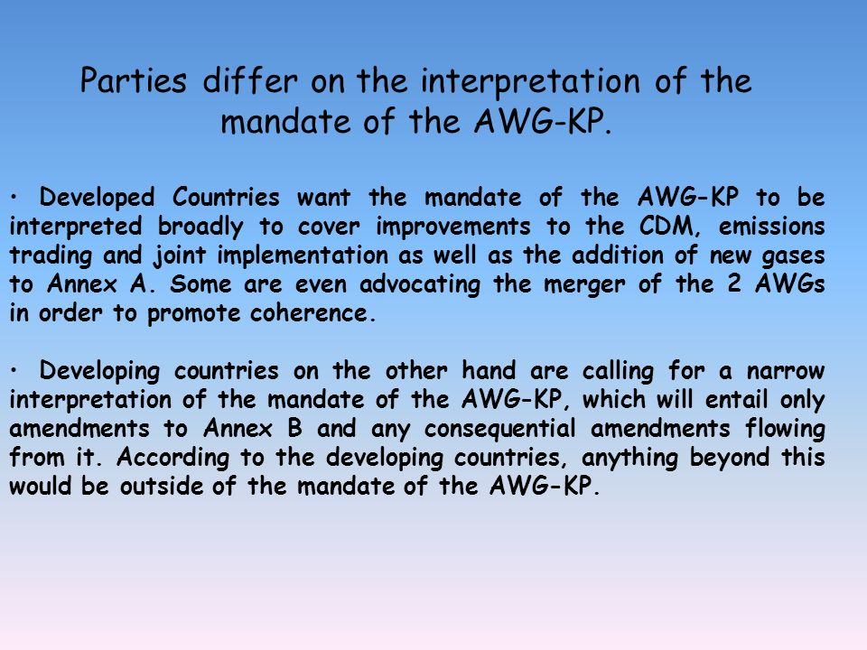 Parties differ on the interpretation of the mandate of the AWG-KP.