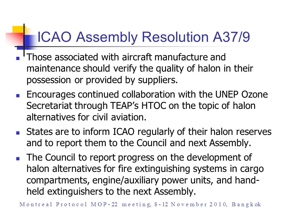 Those associated with aircraft manufacture and maintenance should verify the quality of halon in their possession or provided by suppliers.