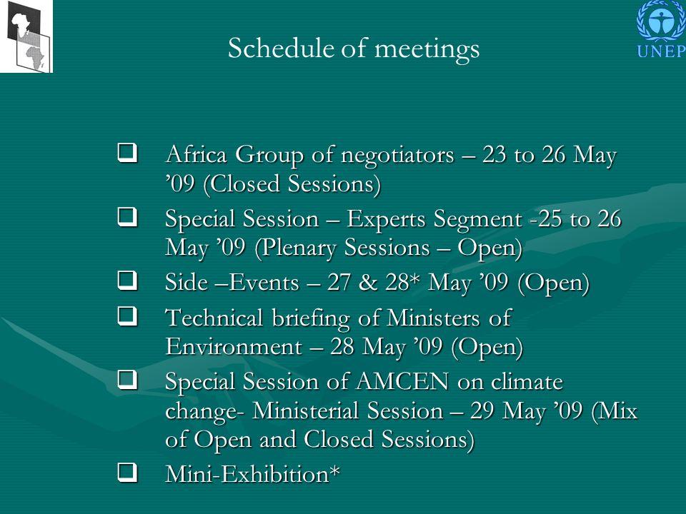 Schedule of meetings Africa Group of negotiators – 23 to 26 May 09 (Closed Sessions) Africa Group of negotiators – 23 to 26 May 09 (Closed Sessions) S