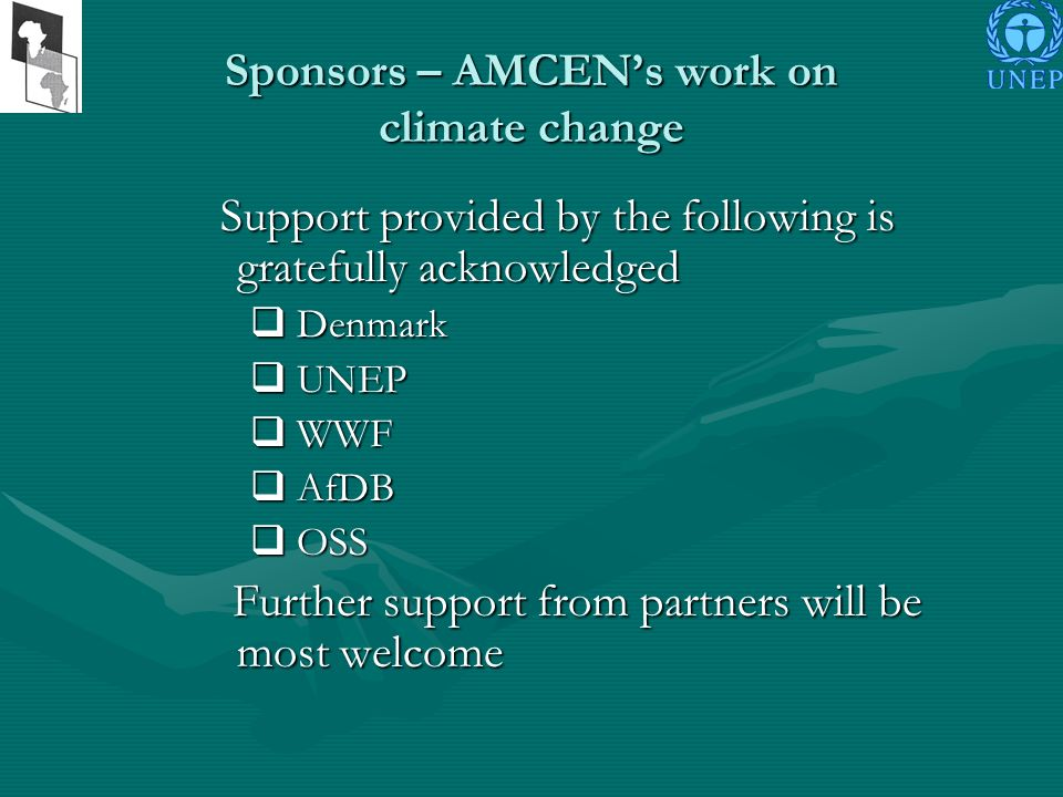 Sponsors – AMCENs work on climate change Support provided by the following is gratefully acknowledged Support provided by the following is gratefully