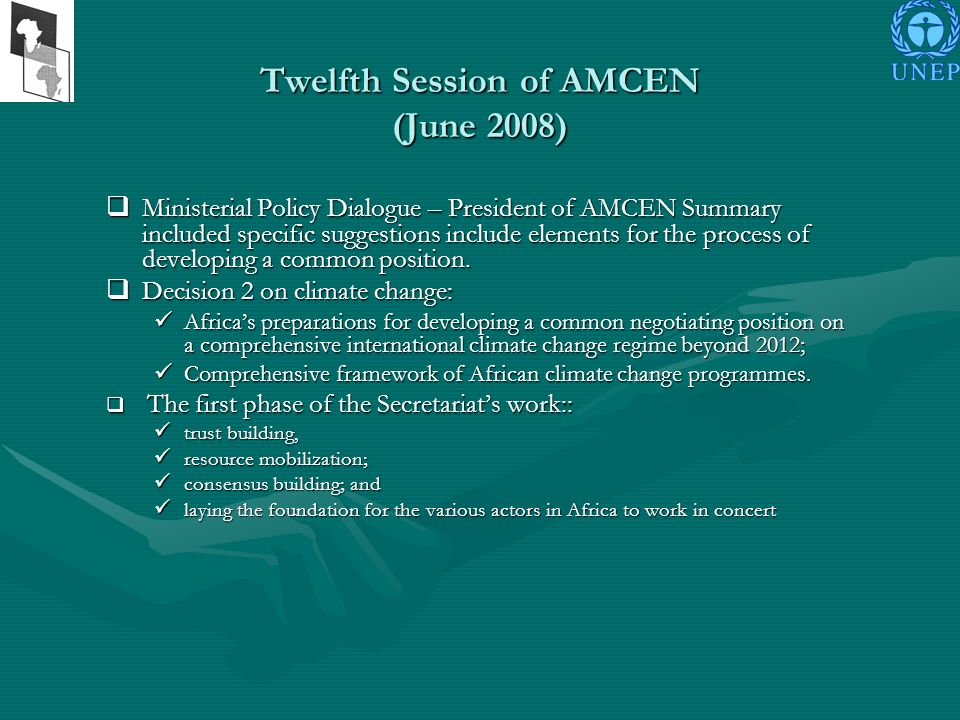 Twelfth Session of AMCEN (June 2008) Ministerial Policy Dialogue – President of AMCEN Summary included specific suggestions include elements for the p