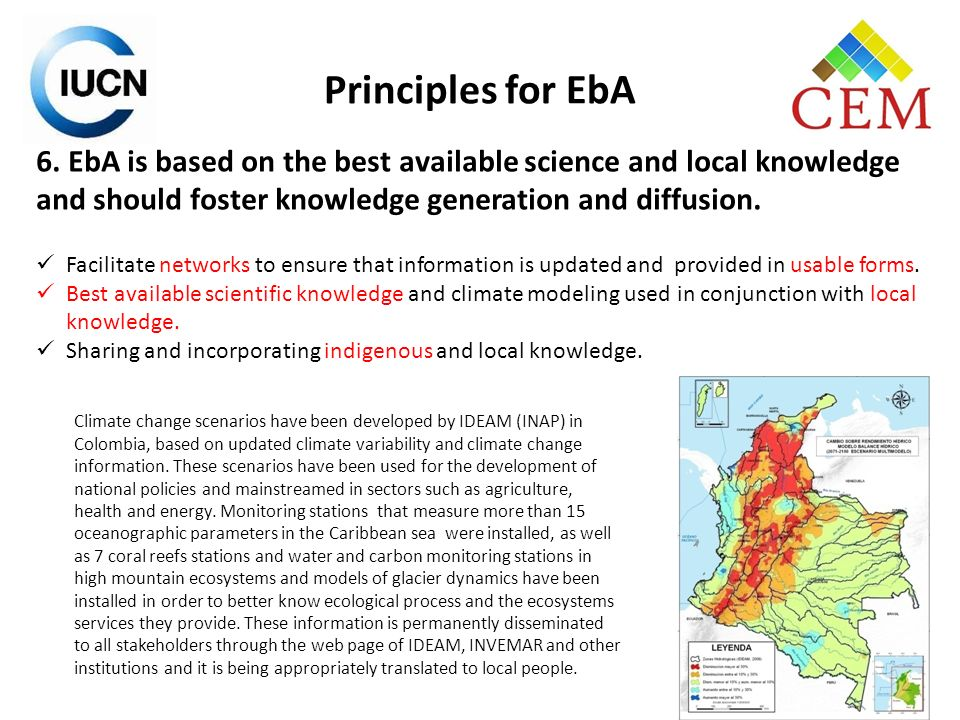 6. EbA is based on the best available science and local knowledge and should foster knowledge generation and diffusion. Facilitate networks to ensure