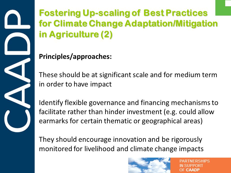 PARTNERSHIPS IN SUPPORT OF CAADP Fostering Up-scaling of Best Practices for Climate Change Adaptation/Mitigation in Agriculture (2) Principles/approac