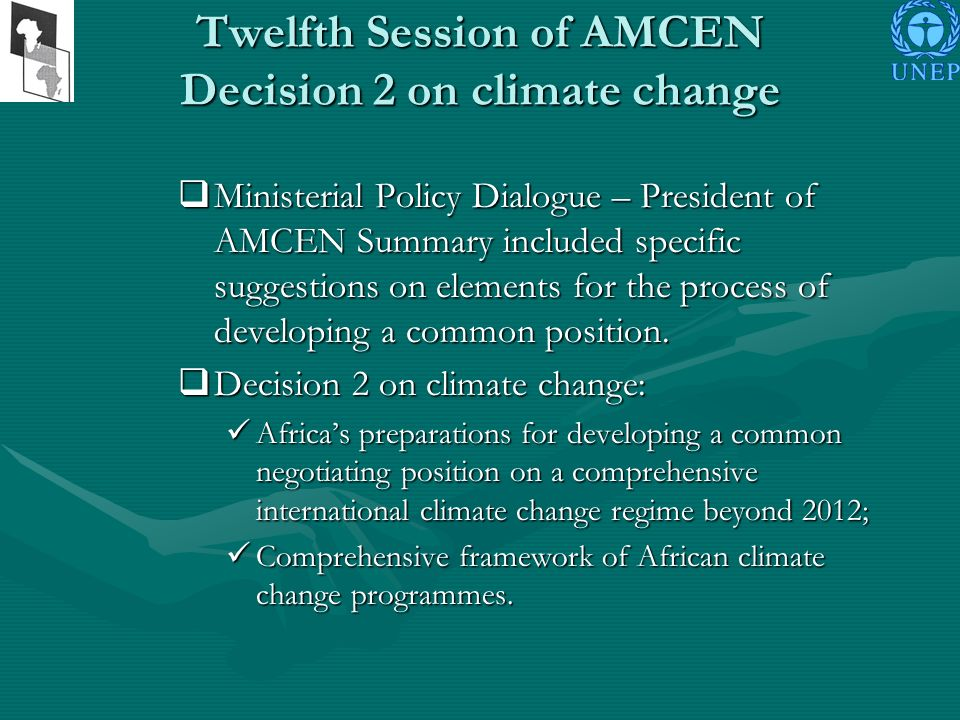 Twelfth Session of AMCEN Decision 2 on climate change Ministerial Policy Dialogue – President of AMCEN Summary included specific suggestions on elements for the process of developing a common position.
