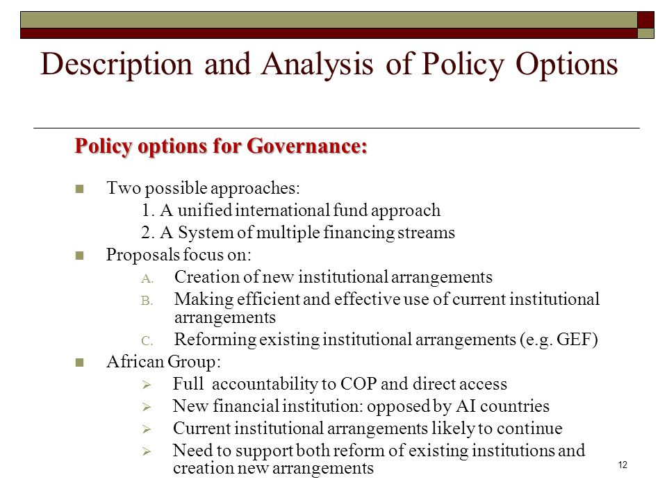 Policy options for Governance: Two possible approaches: 1.