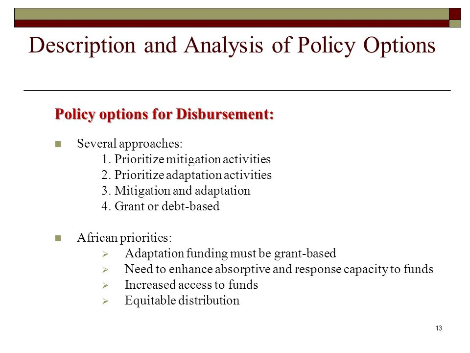 Policy options for Disbursement: Several approaches: 1.