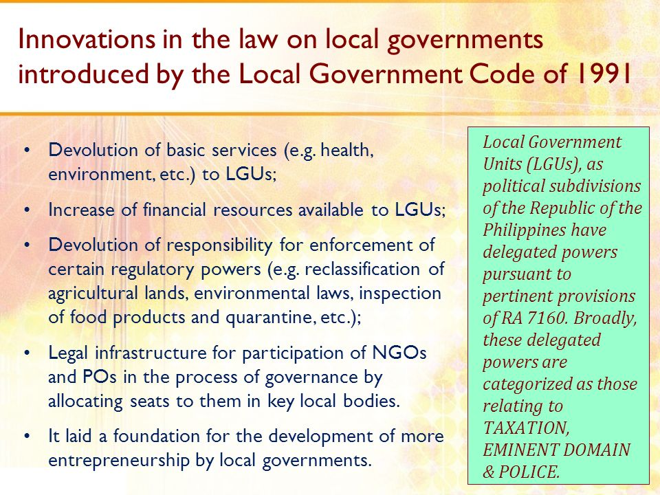 Innovations in the law on local governments introduced by the Local Government Code of 1991 Local Government Units (LGUs), as political subdivisions o