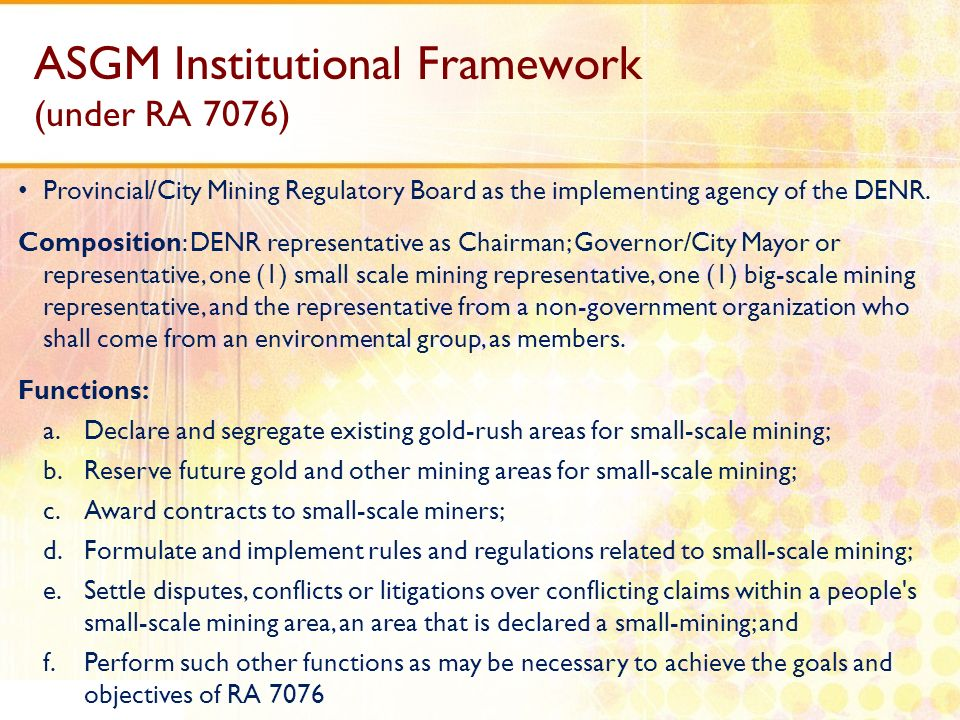 Provincial/City Mining Regulatory Board as the implementing agency of the DENR. Composition: DENR representative as Chairman; Governor/City Mayor or r