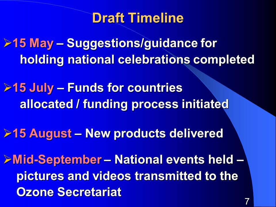 7 Draft Timeline 15 May – Suggestions/guidance for 15 May – Suggestions/guidance for holding national celebrations completed holding national celebrat