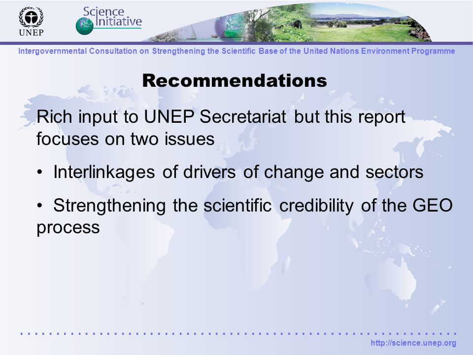 Intergovernmental Consultation on Strengthening the Scientific Base of the United Nations Environment Programme.......................................
