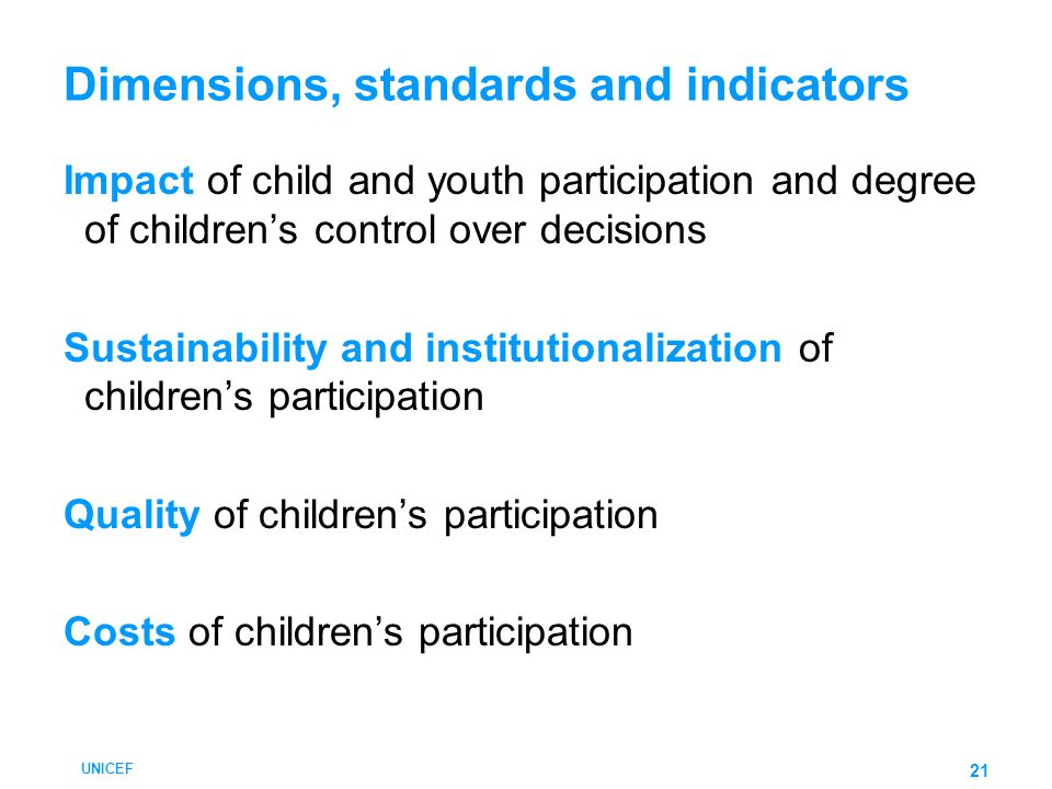 UNICEF 22 Childrens citizenship Childrens participation rights Child and adolescent development Governance Information for and by children Expression, opinions Childrens skills & capacities Decision making Service Contributions Responsibility Child-led organizations Child and adolescent participation