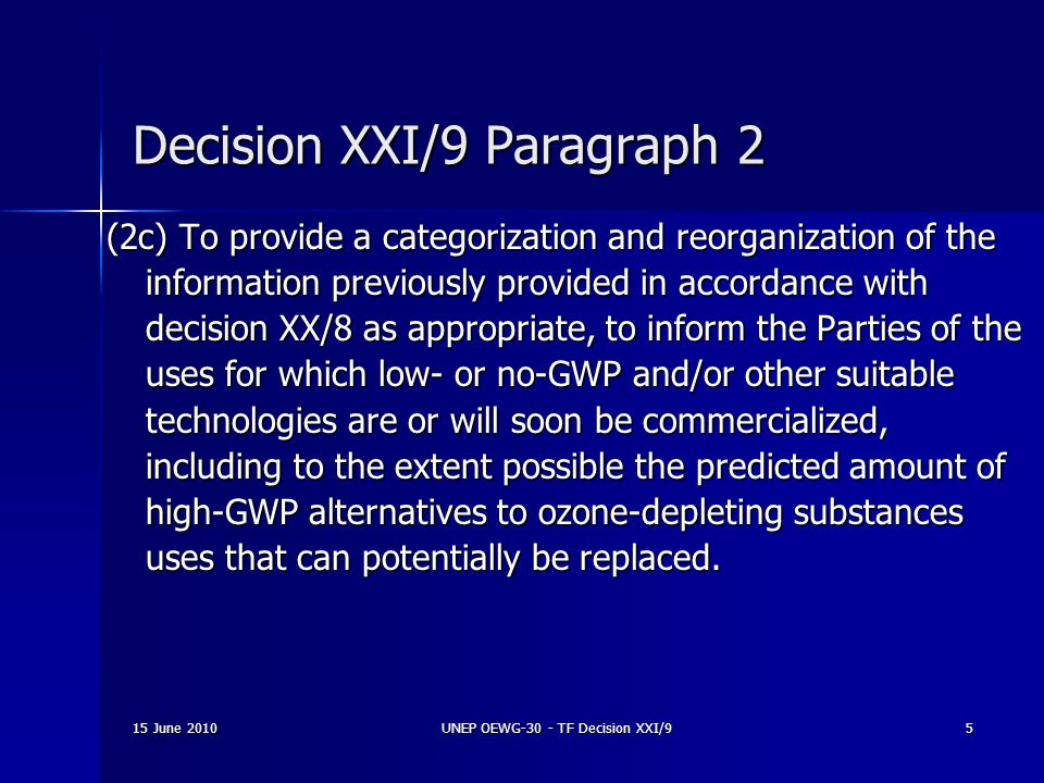 15 June 2010UNEP OEWG-30 - TF Decision XXI/95 Decision XXI/9 Paragraph 2 (2c) To provide a categorization and reorganization of the information previo