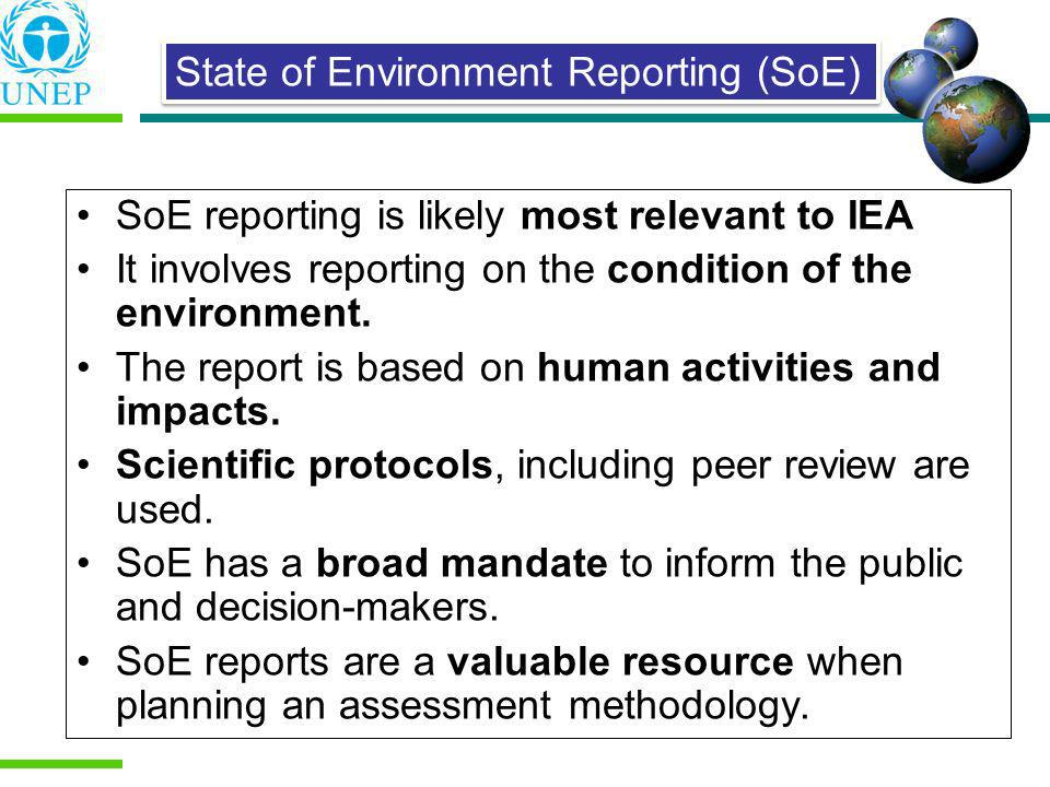 SoE reporting is likely most relevant to IEA It involves reporting on the condition of the environment. The report is based on human activities and im