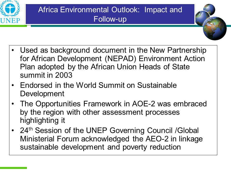 Used as background document in the New Partnership for African Development (NEPAD) Environment Action Plan adopted by the African Union Heads of State