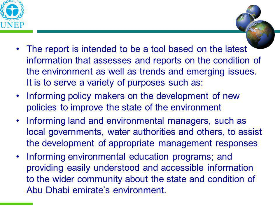 The report is intended to be a tool based on the latest information that assesses and reports on the condition of the environment as well as trends an