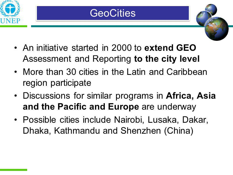 An initiative started in 2000 to extend GEO Assessment and Reporting to the city level More than 30 cities in the Latin and Caribbean region participa