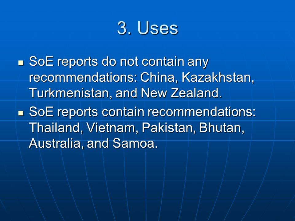 3. Uses SoE reports do not contain any recommendations: China, Kazakhstan, Turkmenistan, and New Zealand. SoE reports do not contain any recommendatio