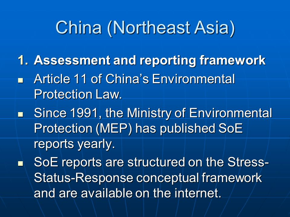 China (Northeast Asia) 1.Assessment and reporting framework Article 11 of Chinas Environmental Protection Law.