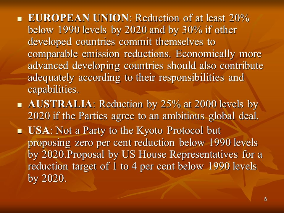 9 Developing countries are calling for deeper and ambitious reduction targets by Annex I Parties.