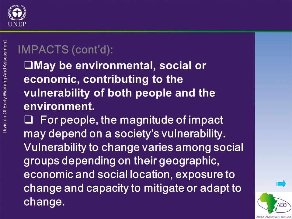Division Of Early Warning And Assessment May be environmental, social or economic, contributing to the vulnerability of both people and the environment.