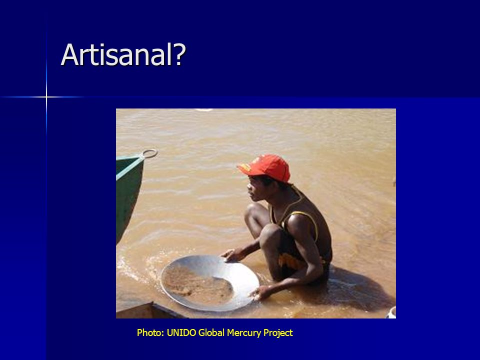 Artisanal Photo: UNIDO Global Mercury Project