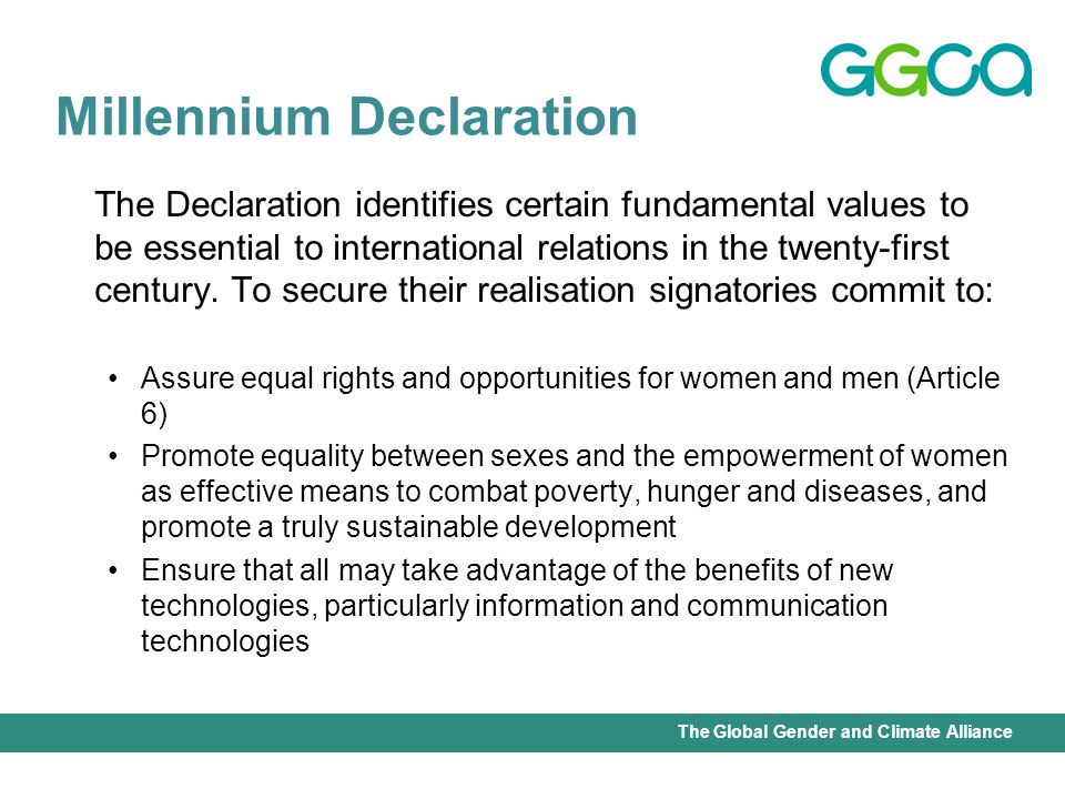 International Union for Conservation of Nature - Office of the Senior Gender AdviserThe Global Gender and Climate Alliance The Declaration identifies certain fundamental values to be essential to international relations in the twenty-first century.