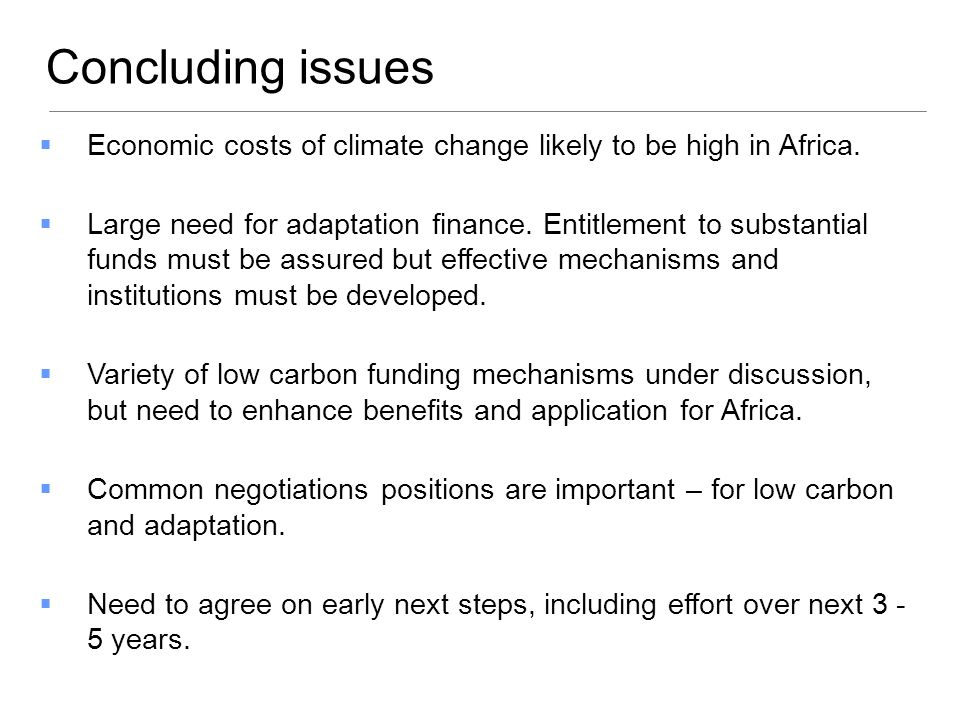 Economic costs of climate change likely to be high in Africa. Large need for adaptation finance. Entitlement to substantial funds must be assured but
