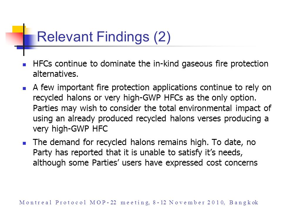 HFCs continue to dominate the in-kind gaseous fire protection alternatives.