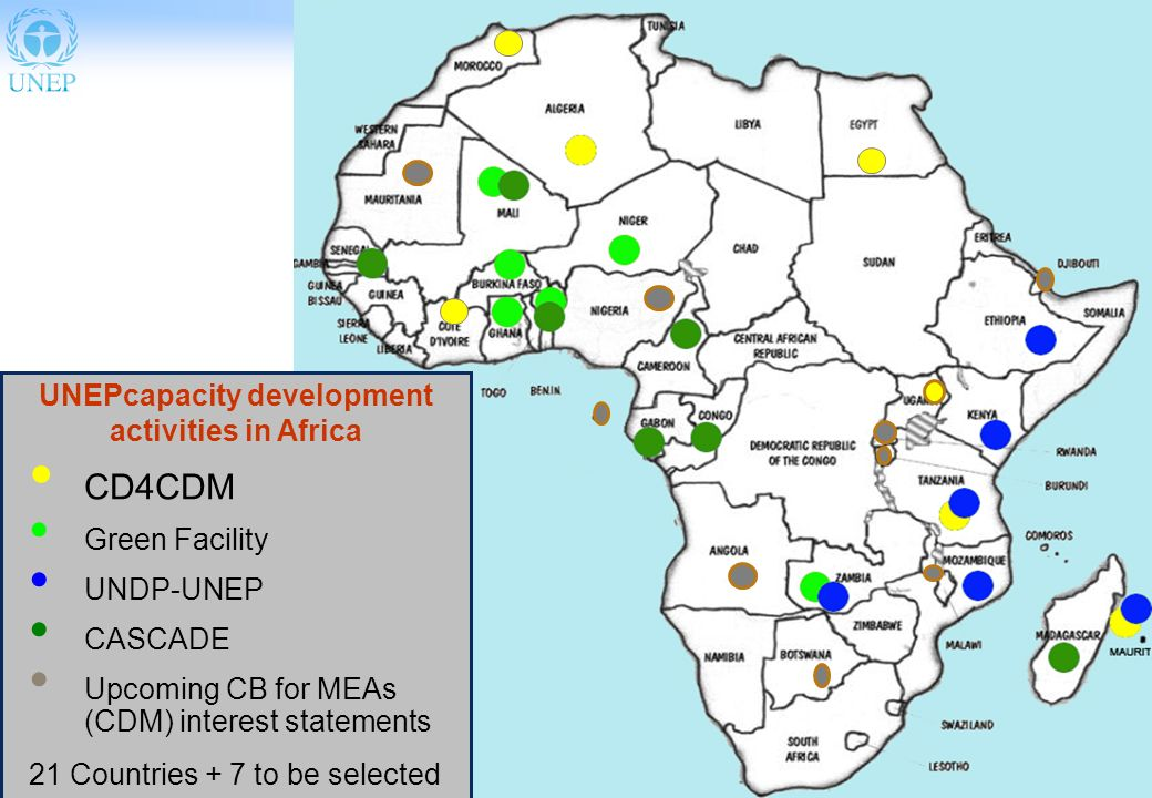 16 UNEPcapacity development activities in Africa CD4CDM Green Facility UNDP-UNEP CASCADE Upcoming CB for MEAs (CDM) interest statements 21 Countries + 7 to be selected
