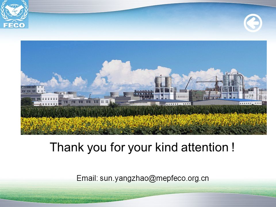 Thank you for your kind attention ! Email: sun.yangzhao@mepfeco.org.cn