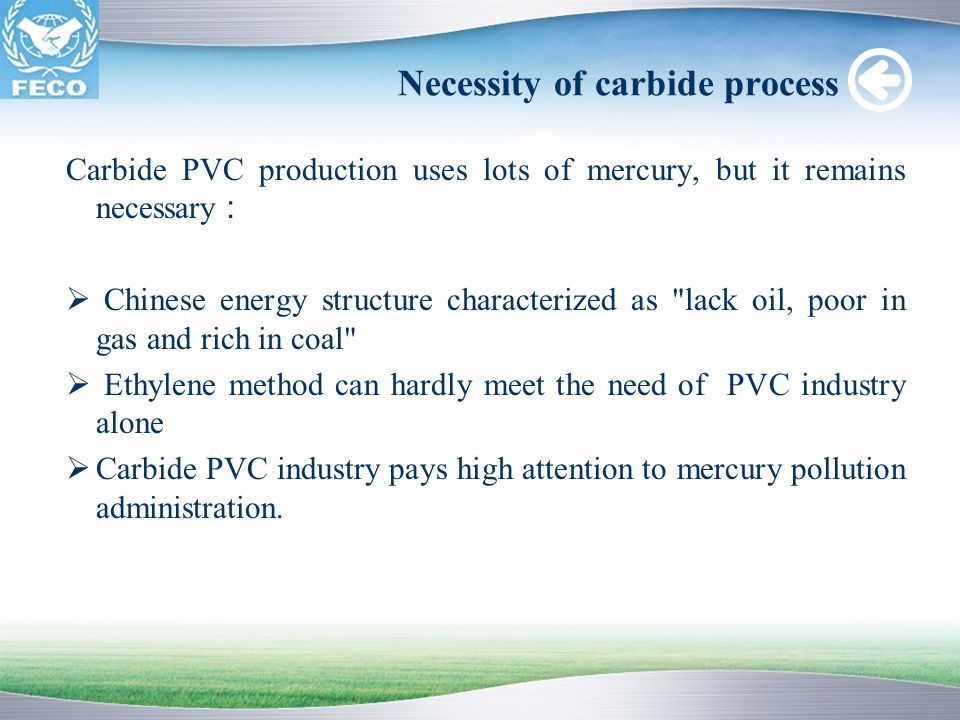 Necessity of carbide process Carbide PVC production uses lots of mercury, but it remains necessary Chinese energy structure characterized as