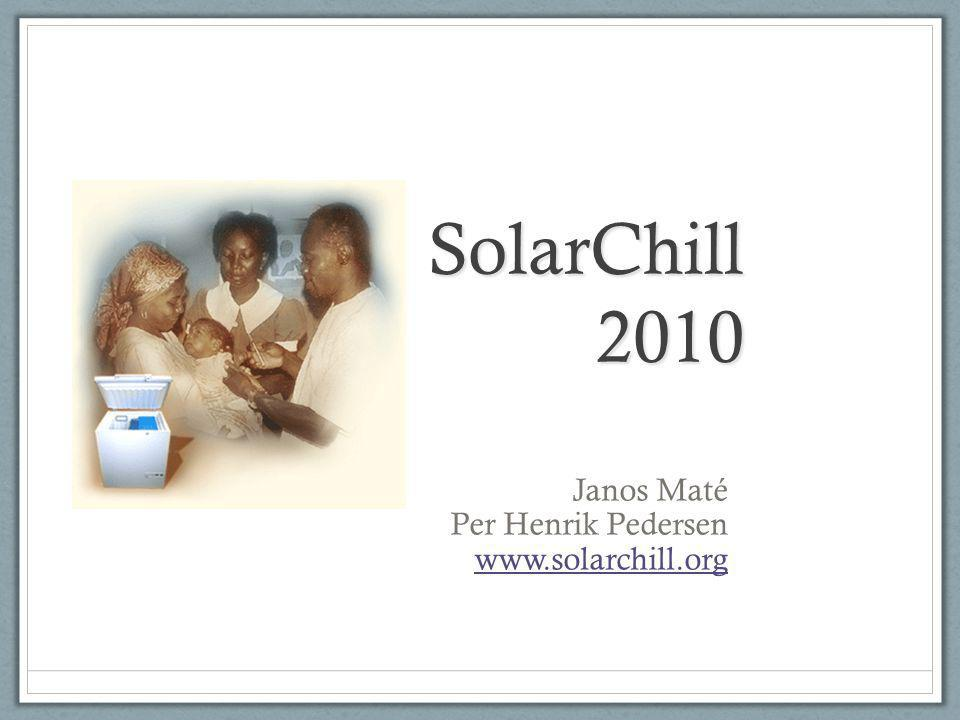 Additional benefits of SolarChill SolarChill can also be used in human made and natural disaster areas, such as war, earthquakes, tsunamis.