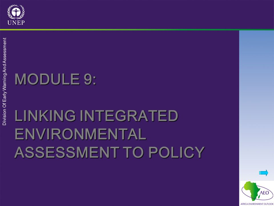 Division Of Early Warning And Assessment MODULE 9: LINKING INTEGRATED ENVIRONMENTAL ASSESSMENT TO POLICY