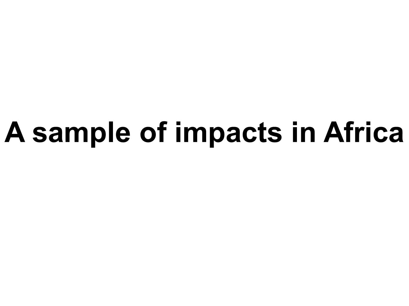A sample of impacts in Africa