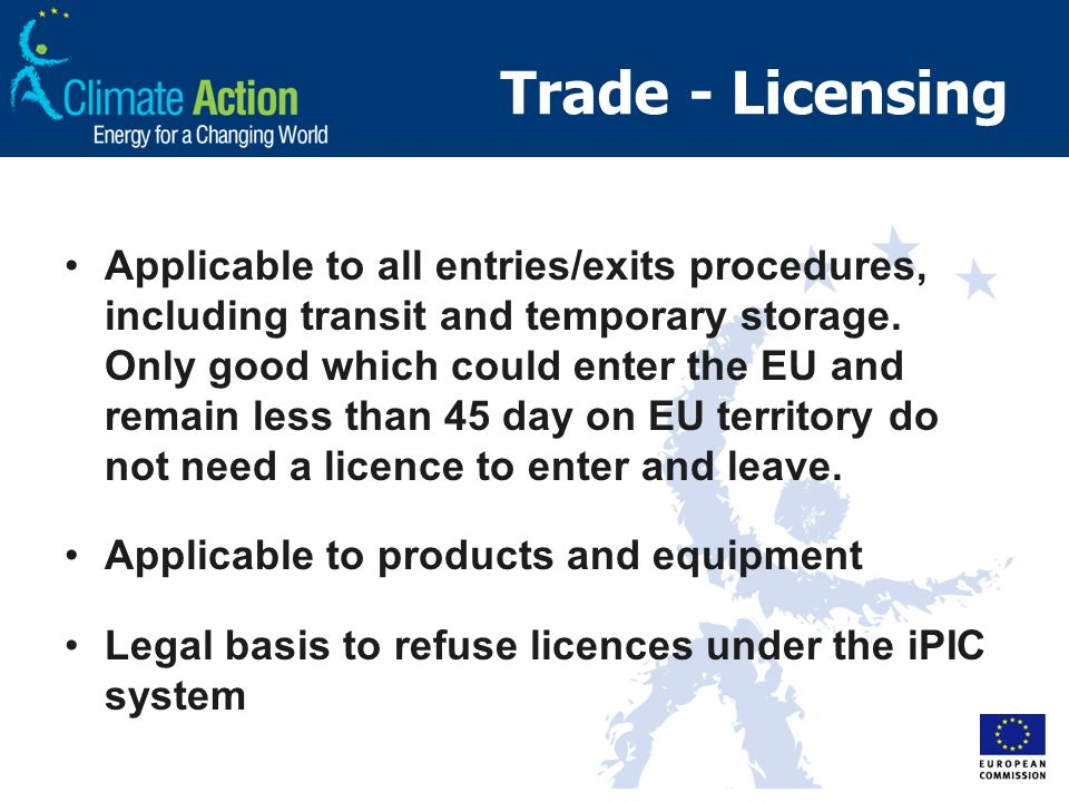 Trade - Licensing Applicable to all entries/exits procedures, including transit and temporary storage.