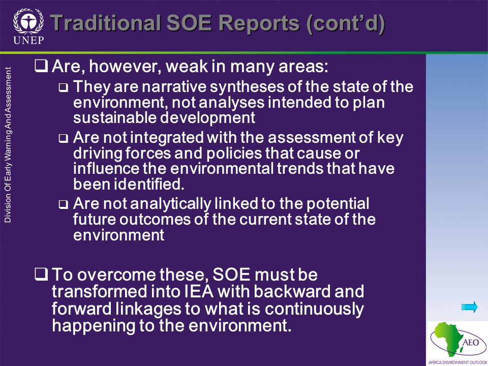Division Of Early Warning And Assessment Traditional SOE Reports (contd) Are, however, weak in many areas: They are narrative syntheses of the state o