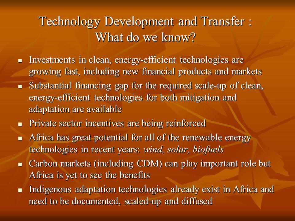 Technology Development and Transfer : What do we know? Investments in clean, energy-efficient technologies are growing fast, including new financial p