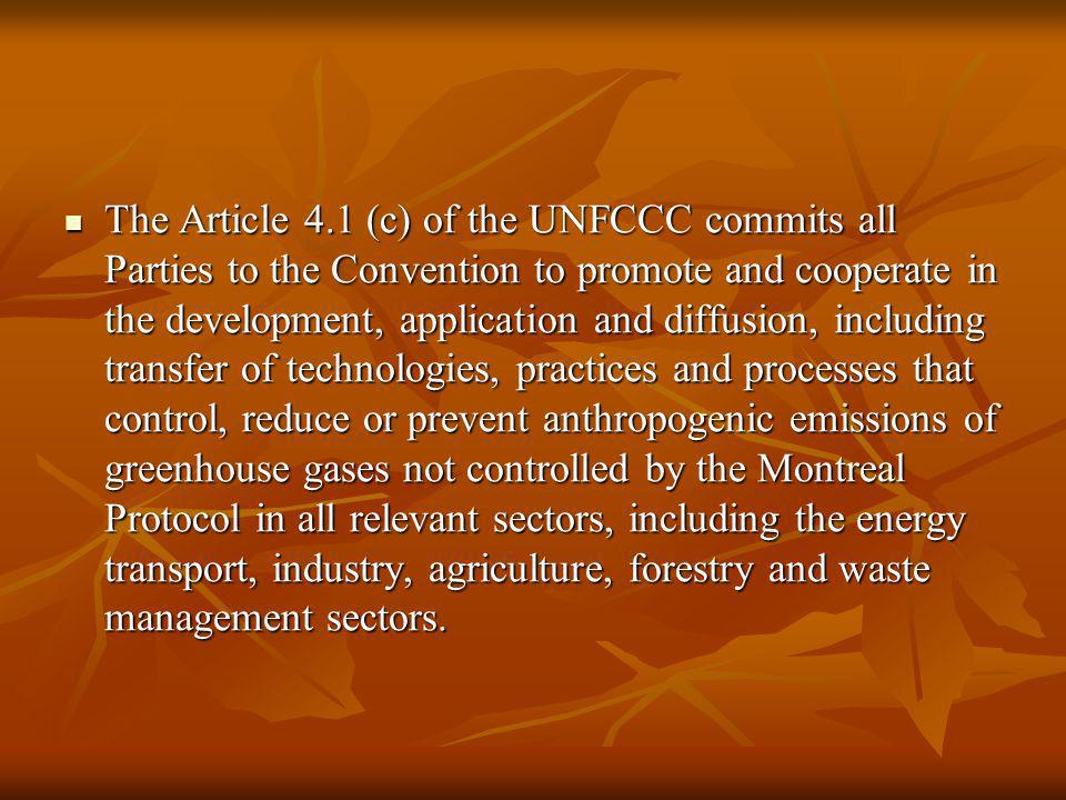 The Article 4.1 (c) of the UNFCCC commits all Parties to the Convention to promote and cooperate in the development, application and diffusion, includ
