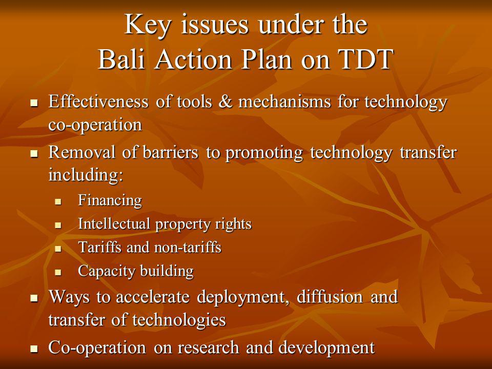Key issues under the Bali Action Plan on TDT Effectiveness of tools & mechanisms for technology co-operation Effectiveness of tools & mechanisms for t