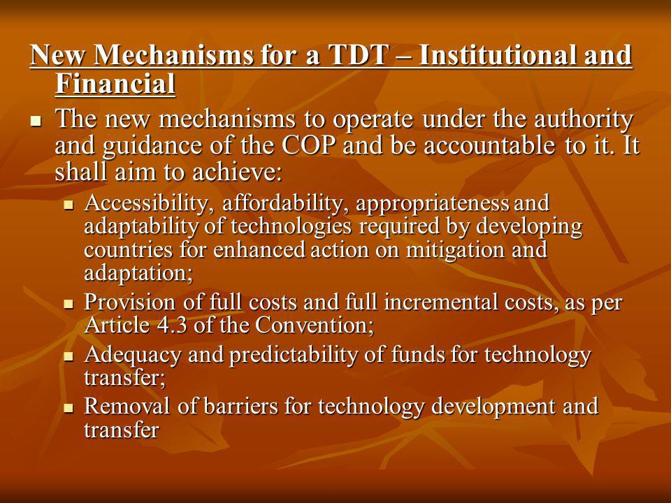 New Mechanisms for a TDT – Institutional and Financial The new mechanisms to operate under the authority and guidance of the COP and be accountable to
