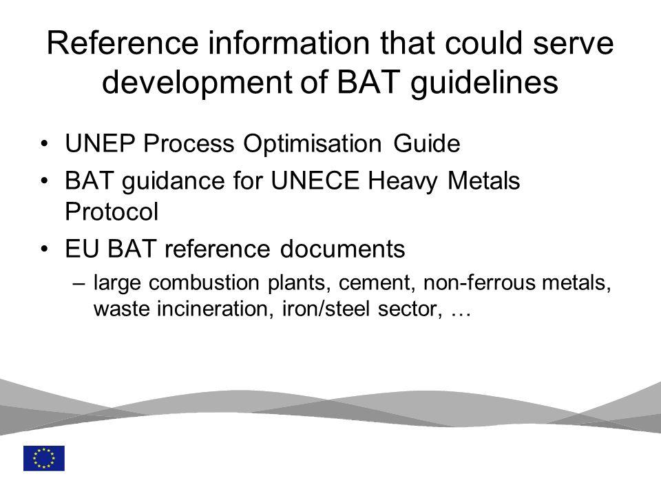 8 UNEP Process Optimisation Guide BAT guidance for UNECE Heavy Metals Protocol EU BAT reference documents –large combustion plants, cement, non-ferrou