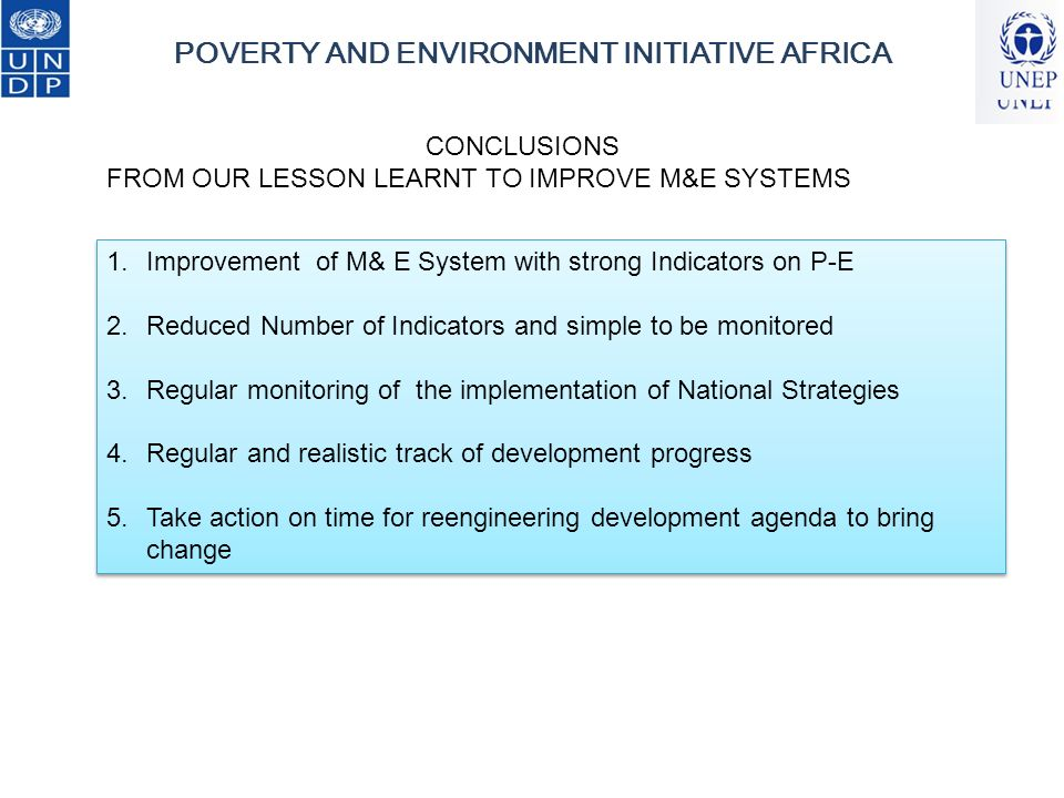 1. Improvement of M& E System with strong Indicators on P-E 2.