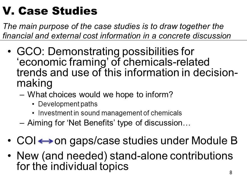 8 GCO: Demonstrating possibilities for economic framing of chemicals-related trends and use of this information in decision- making –What choices would we hope to inform.
