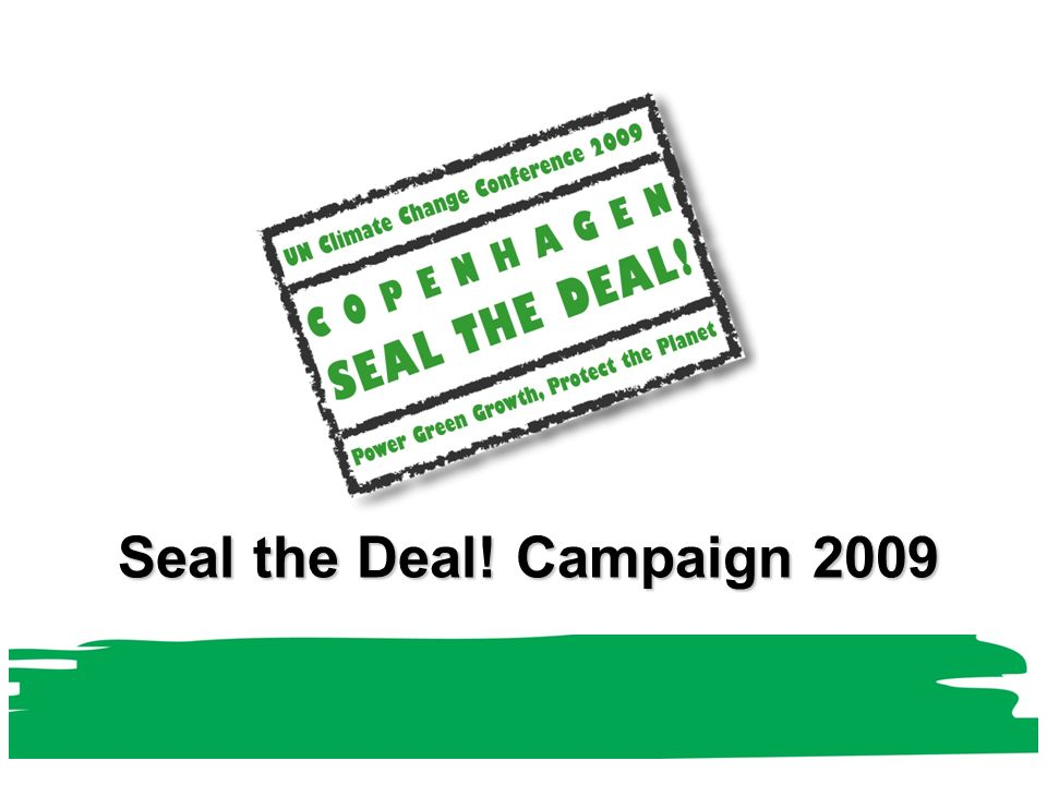 Seal the Deal! Campaign 2009