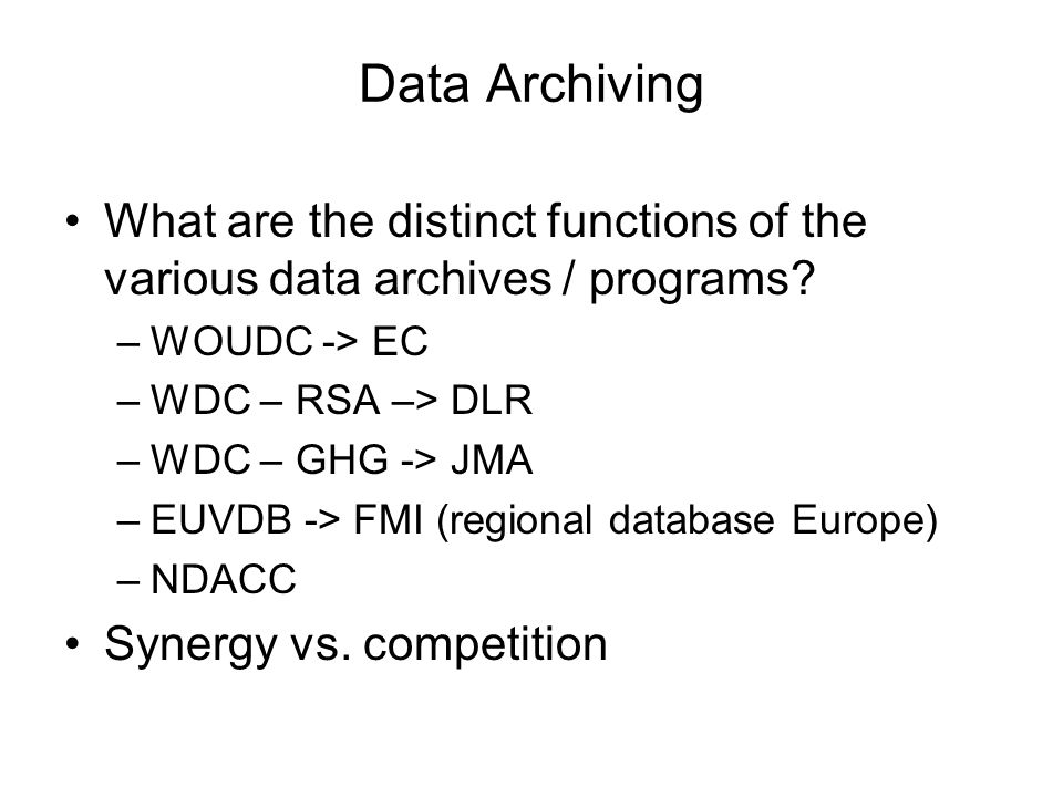 Data Archiving Function of IGACO – O 3 with respect to assessing the functions the various databases.