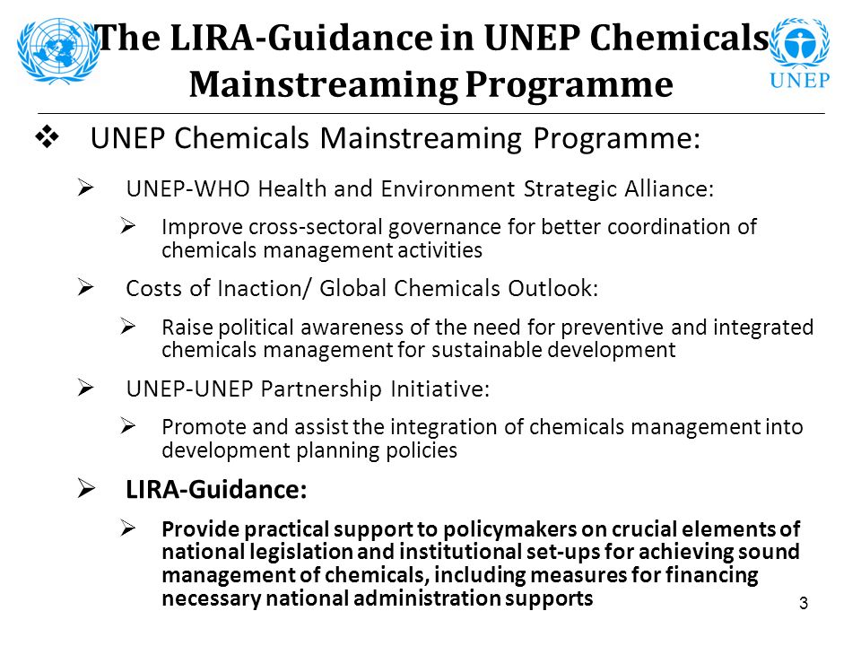 3 The LIRA-Guidance in UNEP Chemicals Mainstreaming Programme UNEP Chemicals Mainstreaming Programme: UNEP-WHO Health and Environment Strategic Allian