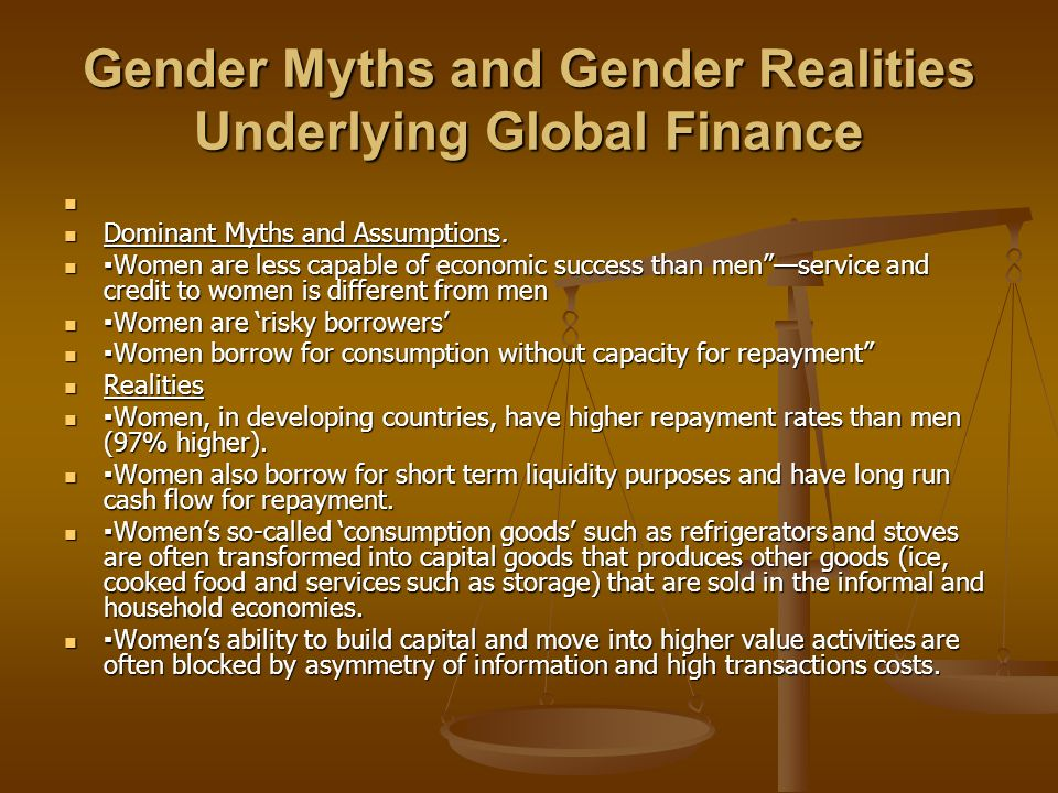 Gender Myths and Gender Realities Underlying Global Finance Dominant Myths and Assumptions.