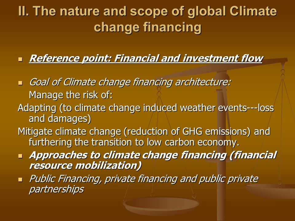 II. The nature and scope of global Climate change financing Reference point: Financial and investment flow Reference point: Financial and investment f